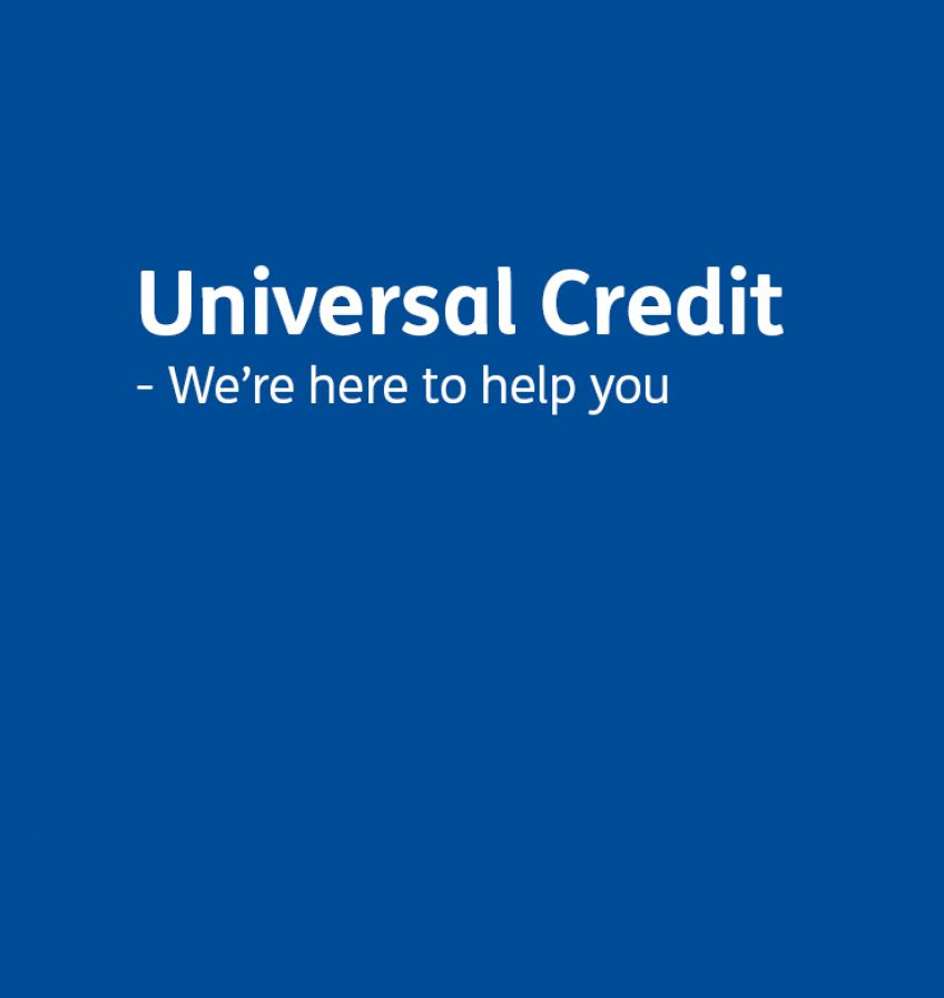 Universal Credit we are here to help you